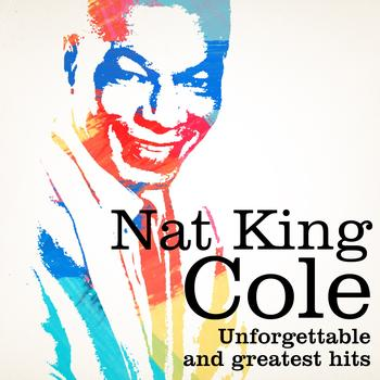 Nat King Cole - Nat King Cole : Unforgettable and Greatest Hits