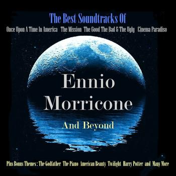 Various Artists - The Best Soundtracks Of Ennio Morricone and Beyond