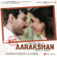 Shankar Ehsaan Loy - Aarakshan (Original Motion Picture Soundtrack)
