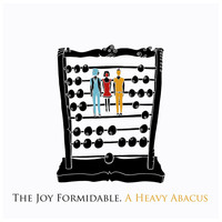 The Joy Formidable - A Heavy Abacus