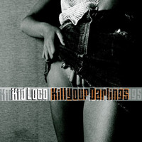 Kid Loco - Kill your darlings