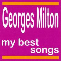 Georges Milton - My Best Songs - Georges Milton