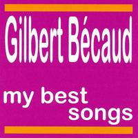 Gilbert Bécaud - My Best Songs - Gilbert Becaud