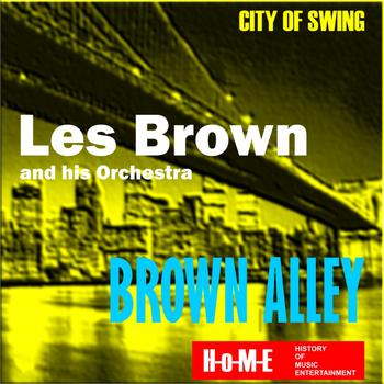 Les Brown & His Orchestra - Brown Alley