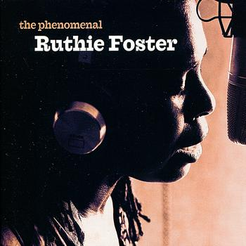 Ruthie Foster - The Phenomenal Ruthie Foster
