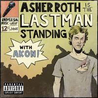 Asher Roth / Akon - Last Man Standing (Explicit Version)