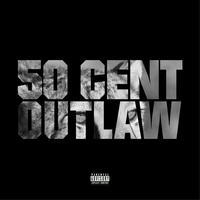 50 Cent - Outlaw (Explicit)