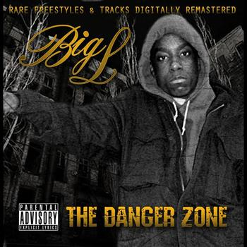 Big L - The Danger Zone (Explicit)