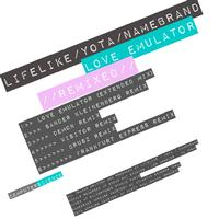 Lifelike - Love Emulator Remixed