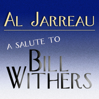 Al Jarreau - A Salute To Bill Withers