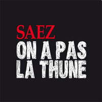 Saez - On a pas la thune (single)