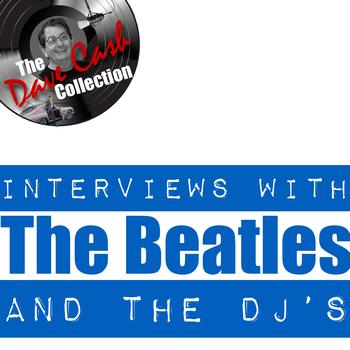 The Beatles - Interviews With The Beatles And The DJ's - [The Dave Cash Collection]