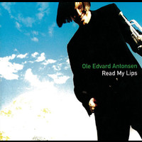 Ole Edvard Antonsen - Read my lips