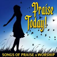 The Christian Testament - Praise Today - Songs Of Praise & Worship