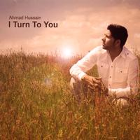 Ahmad Hussain - I Turn To You (Nasheed's)