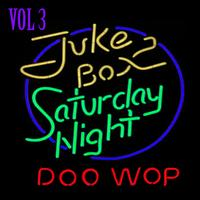 Various Artists - Jukebox Saturday Night Doo Wop,  Vol. 3