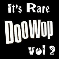 Various Artists - It's Rare Doo Wop Vol 2