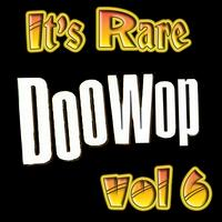 Various Artists - It's Rare Doo Wop Vol 6