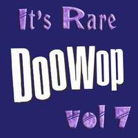 Various Artists - It's Rare Doo Wop Vol 7