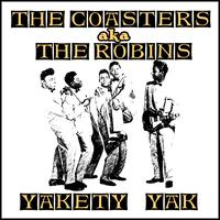 The Coasters (aka The Robins) - Yakety Yak