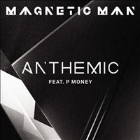 Magnetic Man Feat. P Money - Anthemic