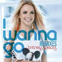 Britney Spears - I Wanna Go Remixes