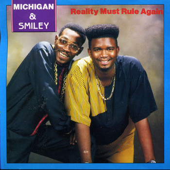 Michigan & Smiley - Reality Must Rule Again