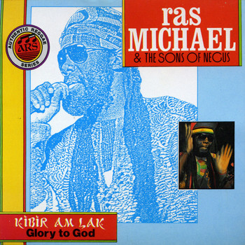 Ras Michael & The Sons Of Negus - Kibir Am Lak - Glory To God