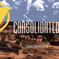 Consolidated - Crackhouse (feat. The Crack Emcee) (Explicit)