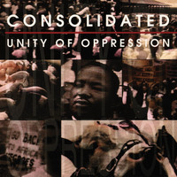 Consolidated - Unity Of Oppression [Single] (Explicit)