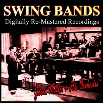Glenn Miller & His Orchestra - Swing Bands