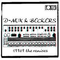 D-Nox & Beckers - 19909 Remixes EP