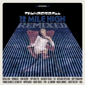 Thunderball - 12 Mile High Remixed