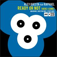 Alex Guesta - Ready or Not (Here I Come)