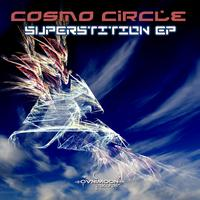 Cosmo Circle - Cosmo Circle -  Superstition EP