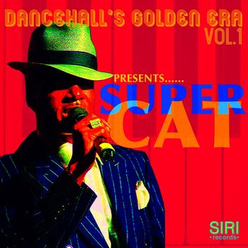 Super Cat - Dancehall's Golden Era Vol.1 - Deleted
