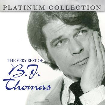 B.J. THOMAS - The Very Best of B.J. Thomas