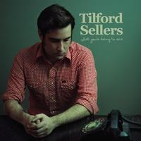 Tilford Sellers - What You're Doing To Me