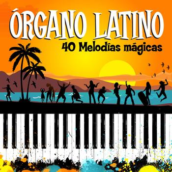 Various Artists - Órgano Latino. 40 Melodías Mágicas