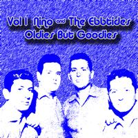 Nino & The Ebbtides - Vol 1 Nino & The Ebbtides Oldies But Goodies