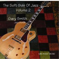 Gary Smith - The Soft Side Of Jazz - Volume 2