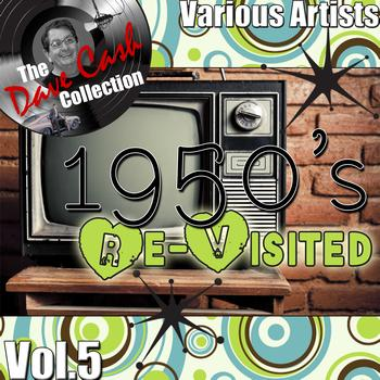 Various Artists - 1950's Re-Visited Vol. 5 - [The Dave Cash Collection]
