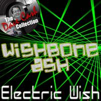 Wishbone Ash - Electric Wish - [The Dave Cash Collection]