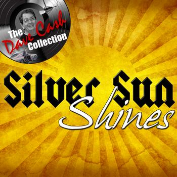Silver Sun - Silver Sun Shines - [The Dave Cash Collection]
