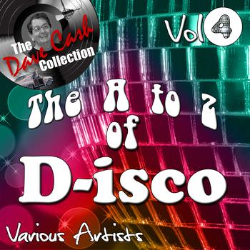 Various Artists - The A to Z of D-isco Vol 4 - [The Dave Cash Collection]