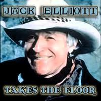 Jack Elliott - Jack Elliott Takes The Floor