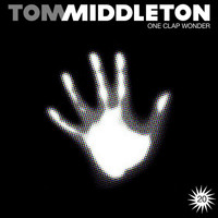 Tom Middleton - One Clap Wonder