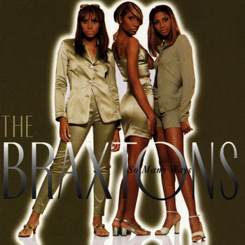 The Braxtons - So Many Ways