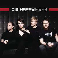 Die Happy - Anytime