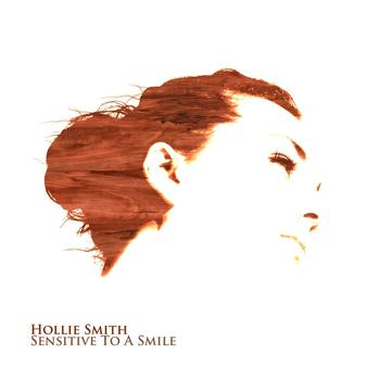 Hollie Smith - Sensitive To A Smile